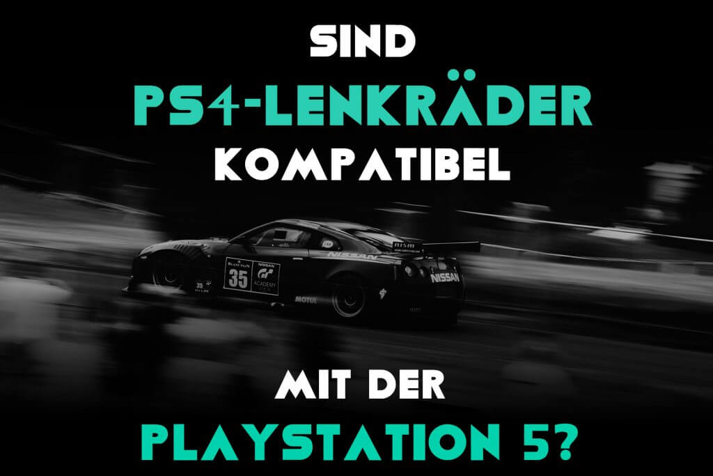 Sind PS4 Lenkräder kompatibel mit der PS5? Banner mit Auto im Hintergrund